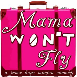 Mama Wont Fly